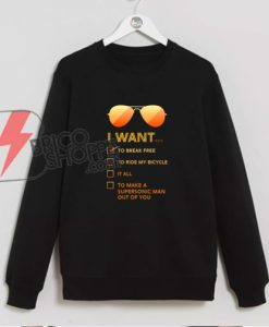 I-want-to...-Break-free-Sweatshirt-Parody-Sweatshirt--Queen-Band