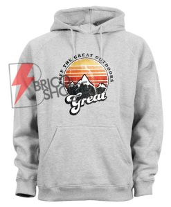 Keep the great outdoor Hoodie - Mountaineering Hoodie On Sale