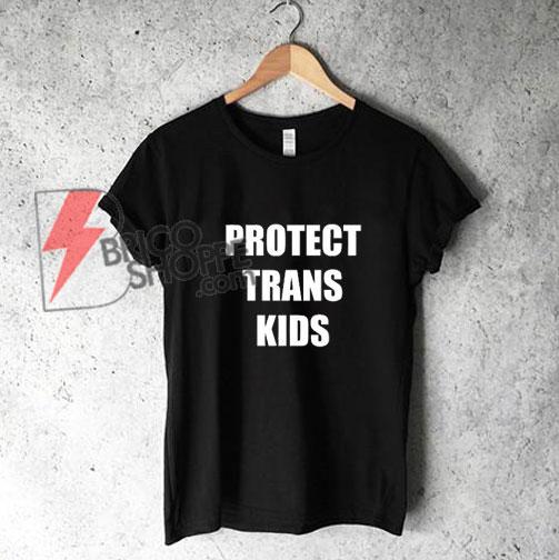 Protect Trans Kids T-Shirt - LGBT Mama Bear Trans T-Shirt