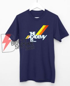 The Academy is T-Shirt