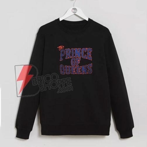 The Prince Of Queens Sweatshirt On Sale