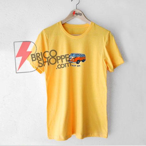Van Go T-shirt - Funny Van Go Shirt - Funny's Shirt On Sale