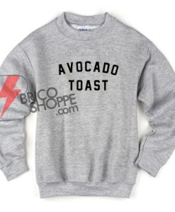 AVOCADO-TOAST-Sweatshirt-On-Sale