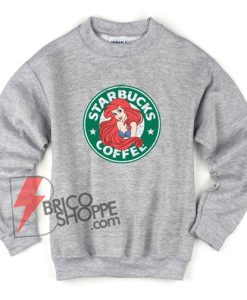 Ariel Little Mermaid Starbucks Sweatshirt - Funny's Sweatshirt