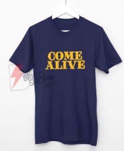 COME-ALIVE---Greatest-Showman-Shirts