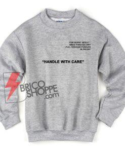Funny Handle with care Sweatshirt - Funny's Sweatshirt On Sale