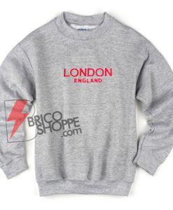 LONDON England Sweatshirt - Funny's Sweatshirt On Sale