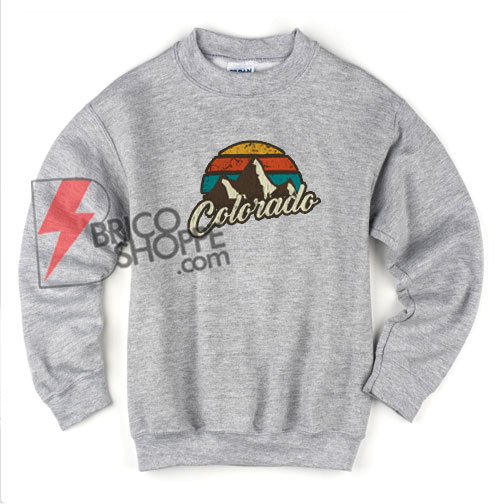 Retro Colorado Sweatshirt - Funny Sweatshirt On Sale