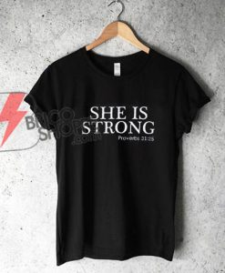 SHE-IS-STRONG---Proverbs-31.25-T-Shirt