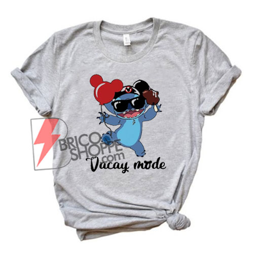 Stich Vacay Mode - Stich Vacay Disney T-Shirt  - Disney Vacay Mode Shirt