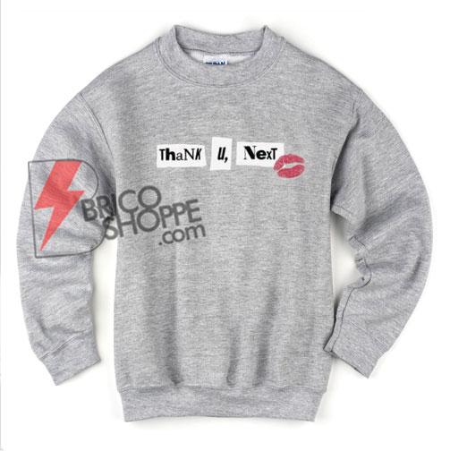 Thank U Next Sweater Ariana Grande Sweatshirt - Funny's Sweatshirt On Sale