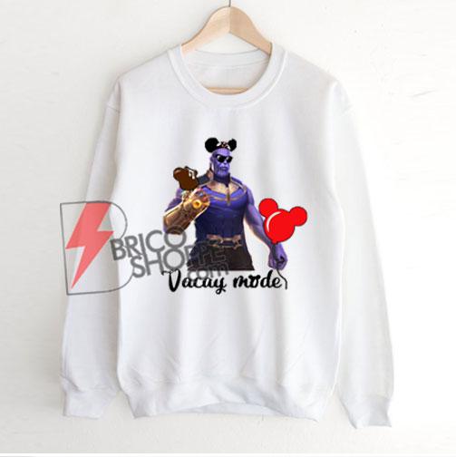 Thanos Vacay Mode – Funny Thanos Sweatshirt - Funny's Sweatshirt On Sale