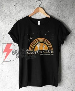 The Cactus Club Shirt - Vintage Cactus Shirt - Funny's Shirt On Sale
