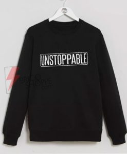 UNSTOPPABLE-Sweatshirt