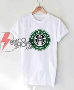 Volleyball-Starbucks---Funny-Volleyball-Shirt---Funny-Shirt-On-Sale