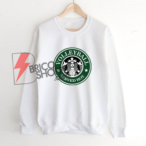 Volleyball Starbucks - Funny Volleyball Sweatshirt - Funny Sweatshirt On Sale