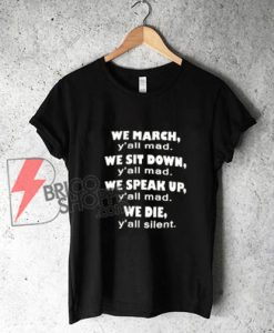 """LeBron James wore an """"We March y all mad """" t-shirt - Funny's Shirt On Sale"""