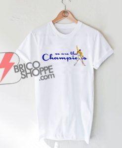 We-are-the-champion-Shirt---Freddie-Mercury-Shirt---Champion-Shirt