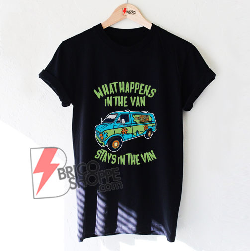 What-Happens-In-the-Van-Stays-In-The-Van-Shirt