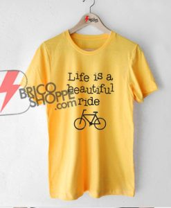 life-is-beautiful-ride-T-Shirt