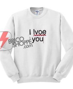 typo-i-love-you-Sweatshirt---Funny's-Sweatshirt-On-Sale