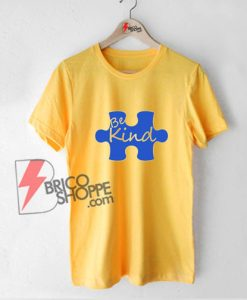 Autism be kind shirt