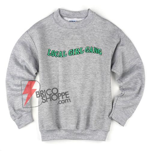LOCAL-GIRL-GANG-Sweatshirt