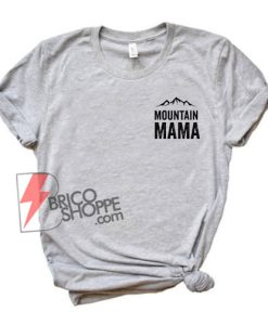 Mountain-MAMA-T-Shirt---Funny-Shirt-On-Sale