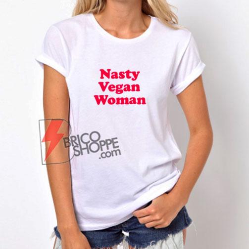 Nasty-Vegan-Woman-Shirt---Vegan-T-Shirt-On-Sale