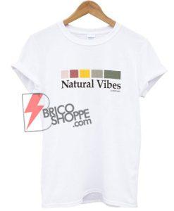 Natural Vibes Shirt - Funny's Shirt - Vibes Shirt