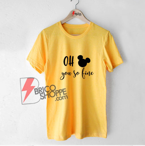 Oh-Mickey-you-so-fine-Shirt---Funny's-Shirt-On-Sale