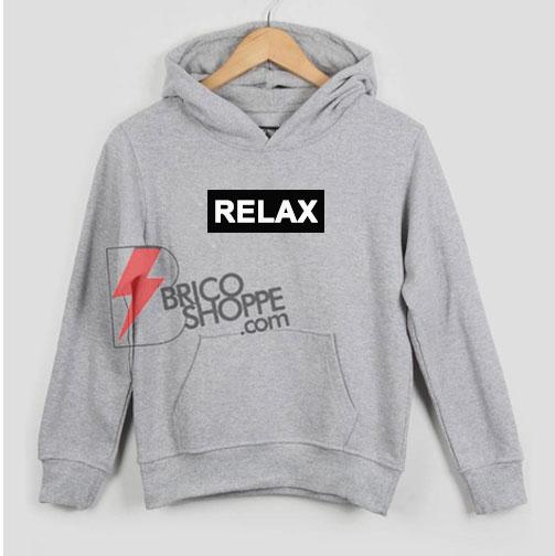 RELAX Hoodie - Funny's Hoodie On Sale