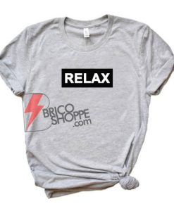 RELAX Shirt - Funny's Shirt On Sale