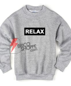 RELAX Sweatshirt - Funny's Sweatshirt On Sale