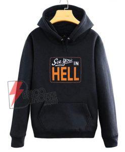 See-You-in-Hell-Hoodie-–-Funny's-Hoodie-On-Sale
