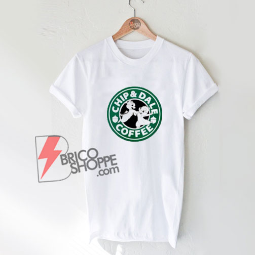 chip and dale coffee T shirt- Funny's Shirt On Sale