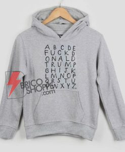 ABCDE-FUCK-Donald-Trump-Hoodie