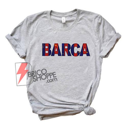 new concept 8a5e9 2ec06 BARCA Shirt - Barcelona shirt - Funny's Shirt On Sale