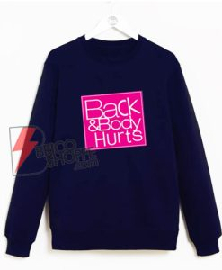 Back-and-body-hurts-Sweatshirt---Funny's-Sweatshirt-On-Sale