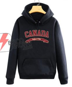 CANADA-Vancouver-Hoodie---Funny-Hoodie-On-Sale