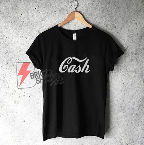 Cash T-Shirt - Funny's Shirt On Sale