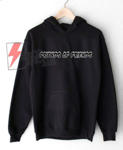FRIENDS OF FRIENDS Hoodie - Funny's Hoodie On Sale