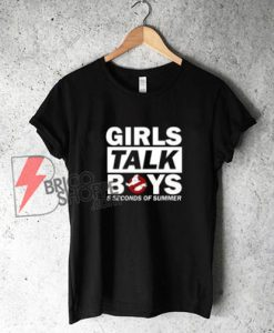 GIRLS TALK BOYS - 5 Seconds of Summer Shirt - Funny's Shirt On Sale