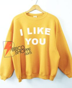 I-LIKE-YOU-Sweatshirt---Funny's-Sweatshirt-On-Sale