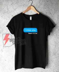 I-Miss-You---Read-shirt---Funny's-Shirt-On-Sale