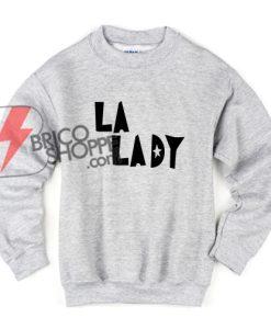 LA-LADY-Sweatshirt---Funny'-Sweatshirt
