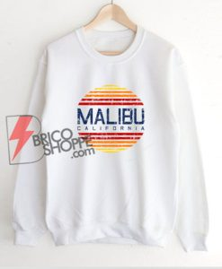 Malibu California Sweatshirt - Funny's Sweatshirt On Sale