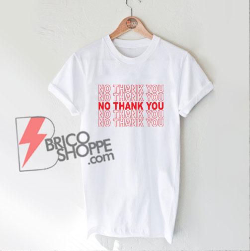 NO-TANK-YOU-Shirt---Funny-Shirt-On-Sale