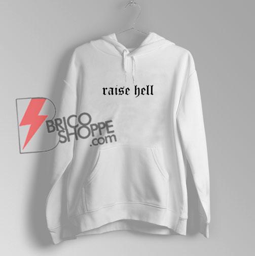 Raise-Hell-Hoodie
