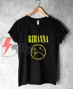 Rihanna T Shirt Nirvana – Funny's Shirt - Parody nirvana Shirt